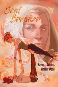 Raven J. Demers & Robin Wood's Soul Breaker cover