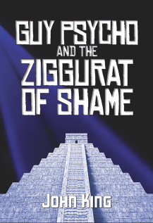 05 - John King - Guy Psycho and the Ziggurat of Shame cover