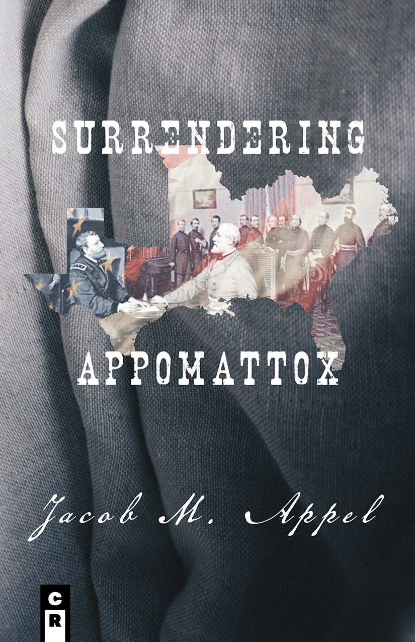 07 - Jacob Appel - Surrendering Appomattox cover